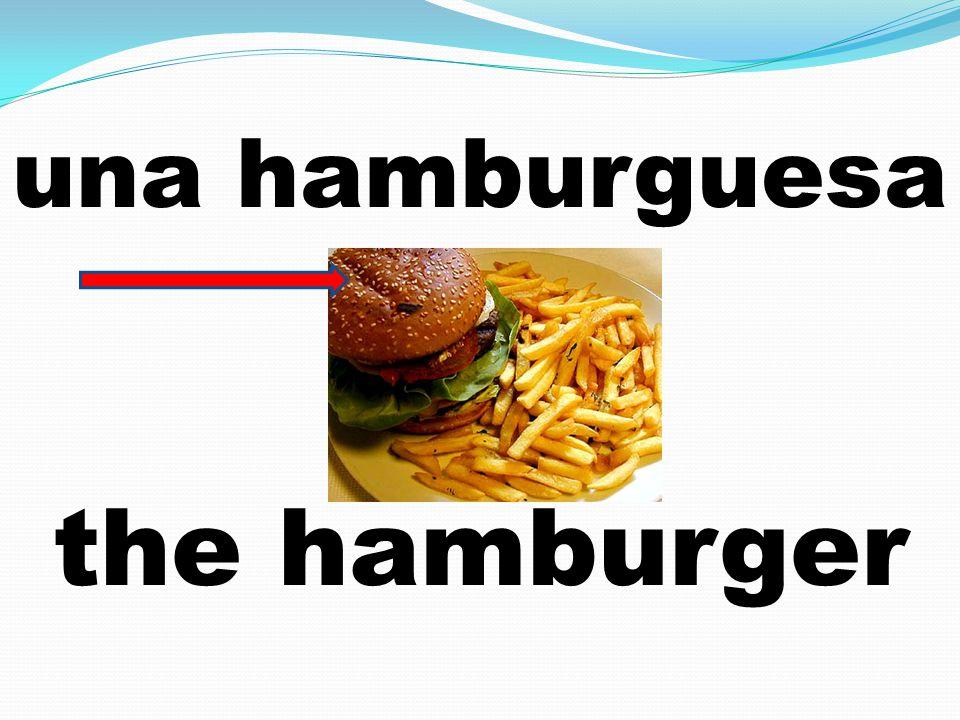 una hamburguesa the hamburger