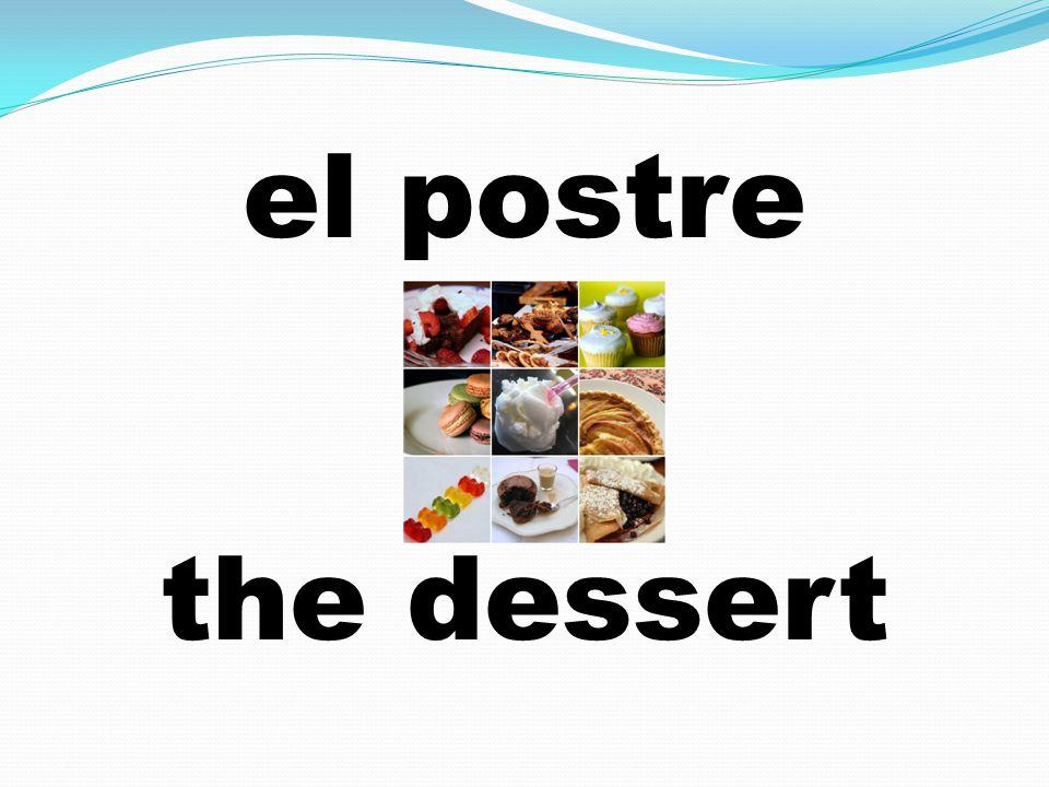 el postre the dessert