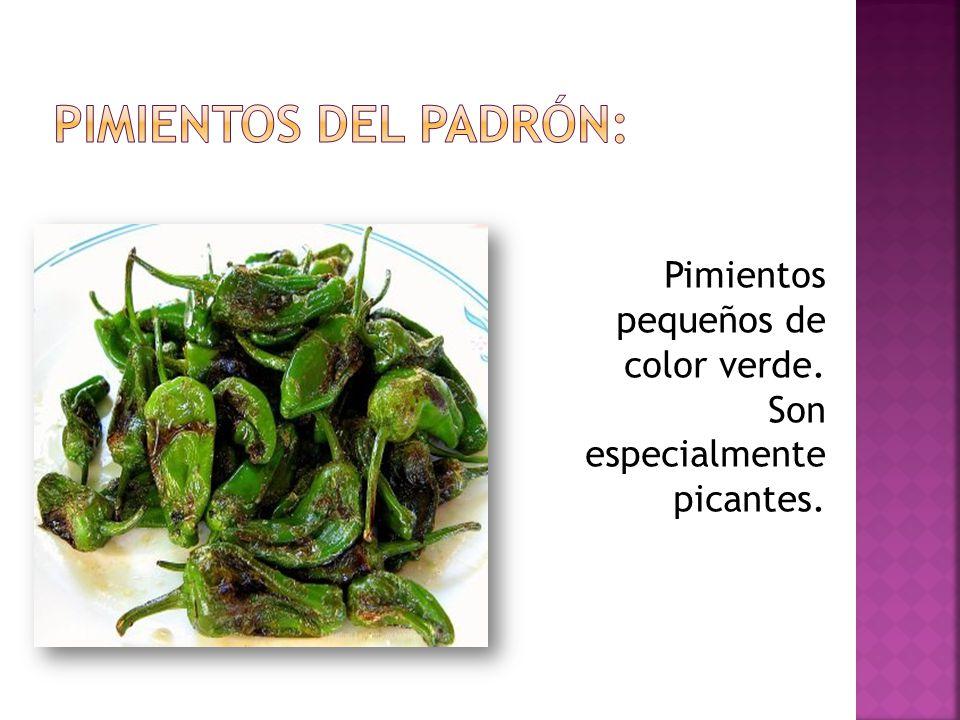 Pimientos pequeños de color verde. Son especialmente picantes.