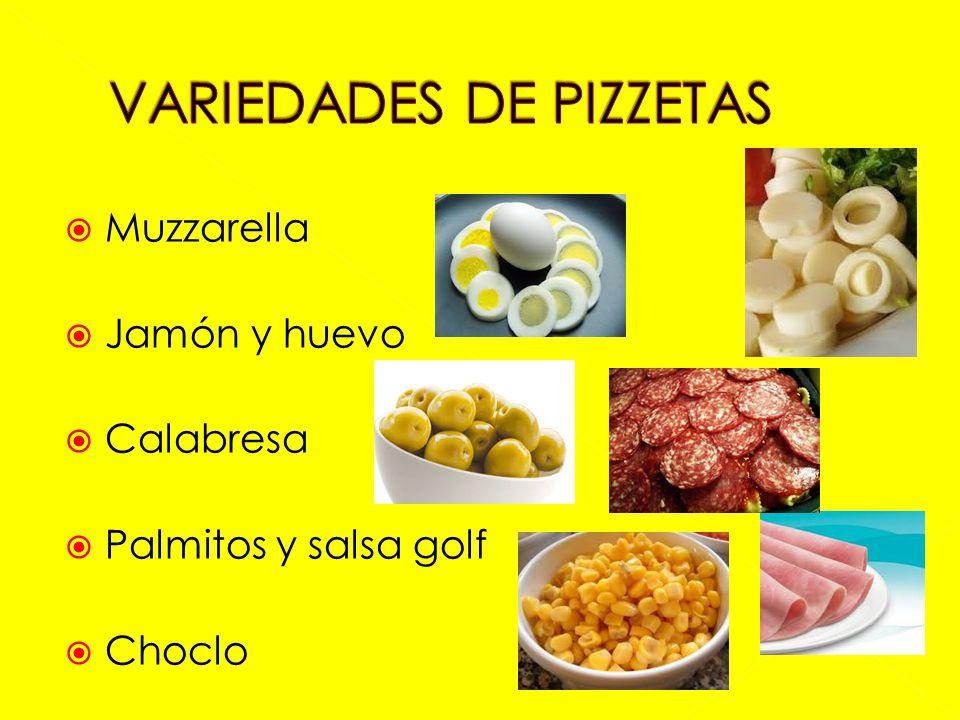  Muzzarella  Jamón y huevo  Calabresa  Palmitos y salsa golf  Choclo