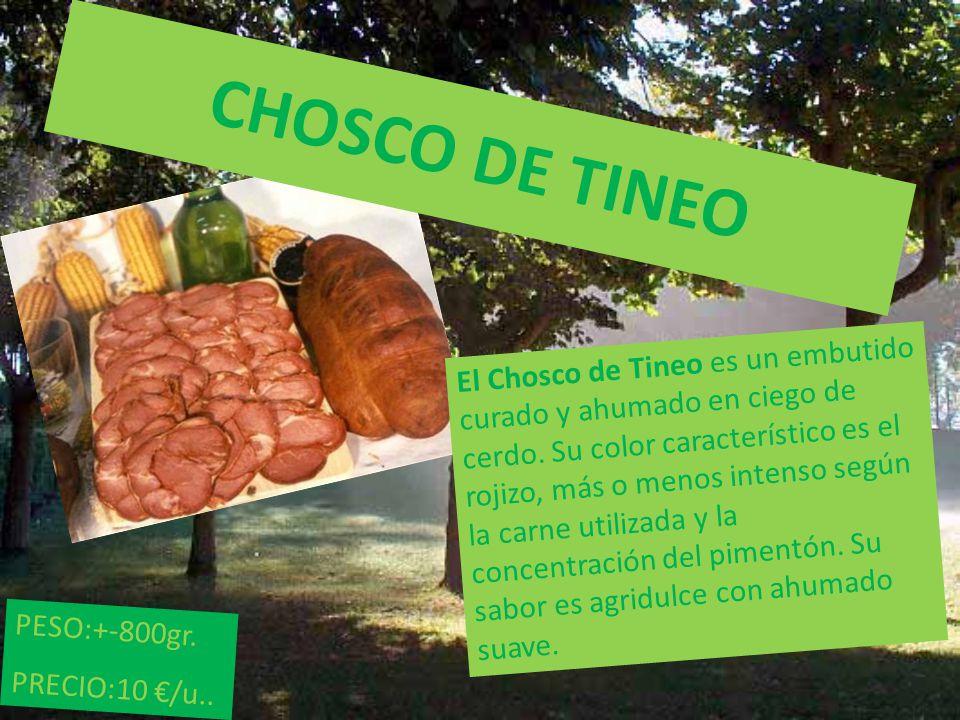 CHOSCO DE TINEO El Chosco de Tineo es un embutido curado y ahumado en ciego de cerdo.