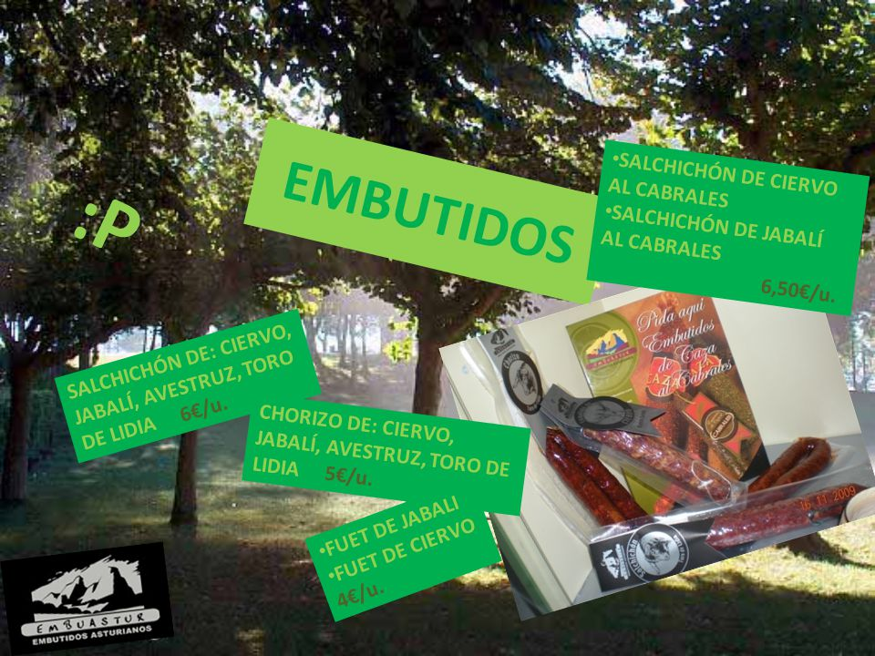EMBUTIDOS SALCHICHÓN DE: CIERVO, JABALÍ, AVESTRUZ, TORO DE LIDIA 6€/u.