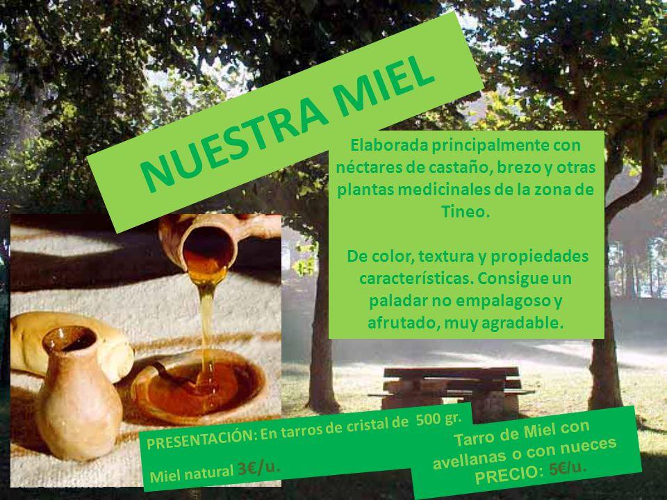 NUESTRA MIEL Elaborada principalmente con néctares de castaño, brezo y otras plantas medicinales de la zona de Tineo.