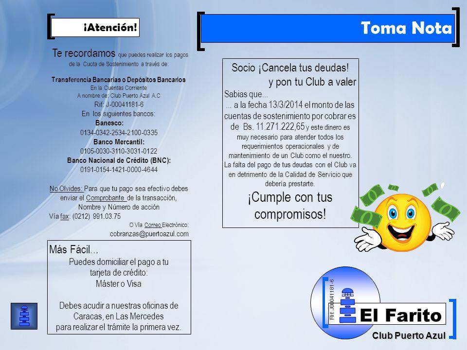 Rif: J00041181-6 Club Puerto Azul El Farito Toma Nota ¡Atención.