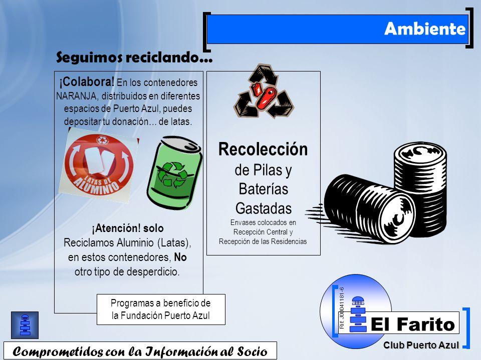 Rif: J00041181-6 Club Puerto Azul El Farito Comprometidos con la Información al Socio Ambiente ¡Colabora.