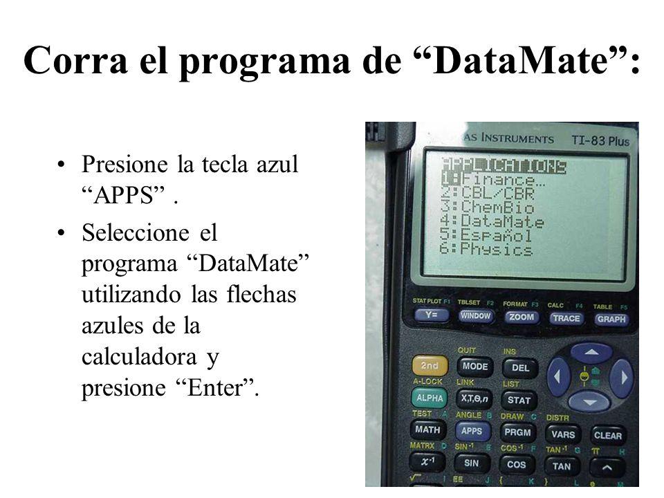 Corra el programa de DataMate : Presione la tecla azul APPS .
