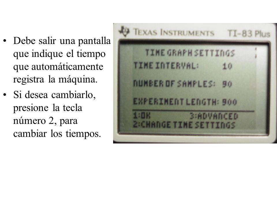 Debe salir una pantalla que indique el tiempo que automáticamente registra la máquina.