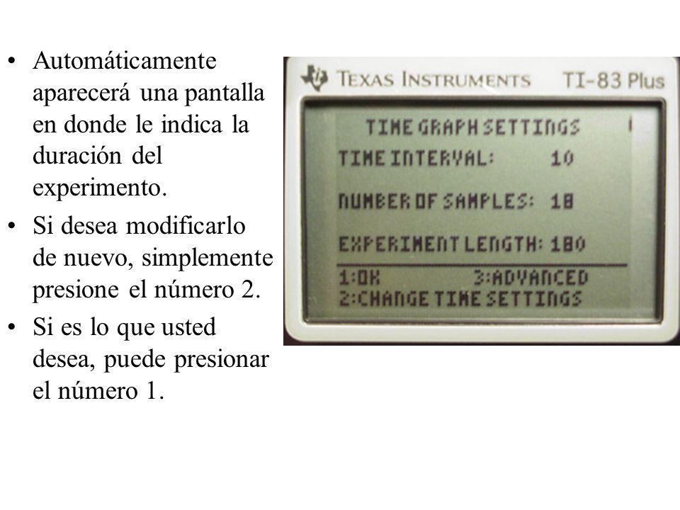 Automáticamente aparecerá una pantalla en donde le indica la duración del experimento.