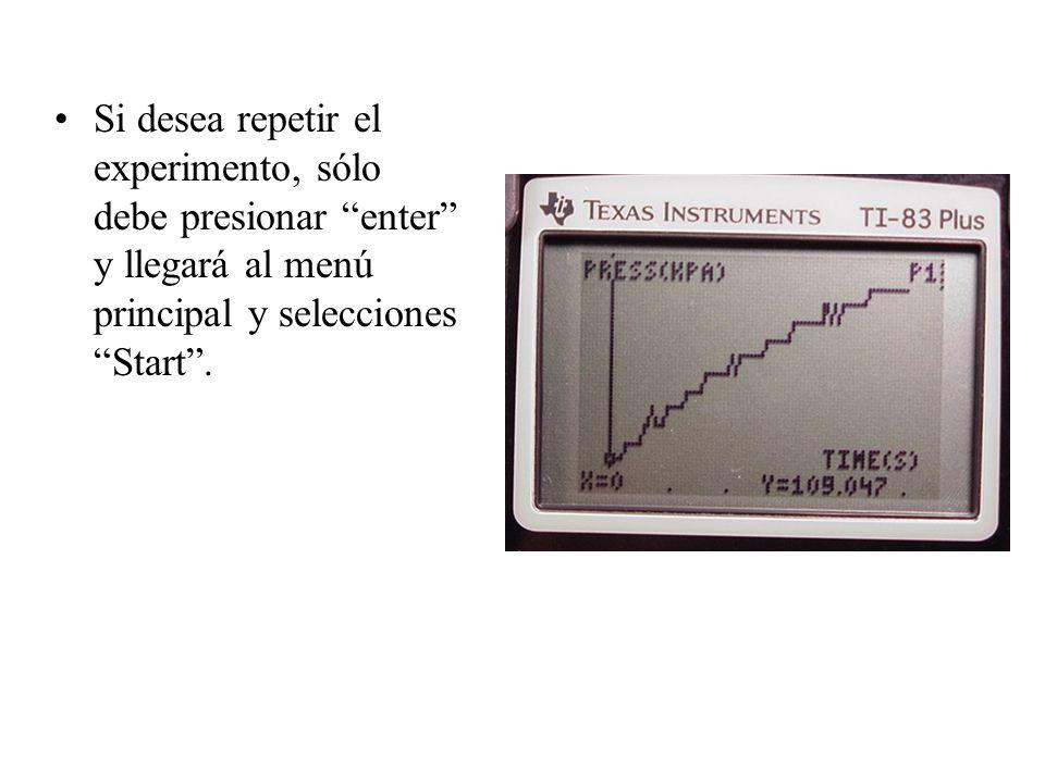Si desea repetir el experimento, sólo debe presionar enter y llegará al menú principal y selecciones Start .