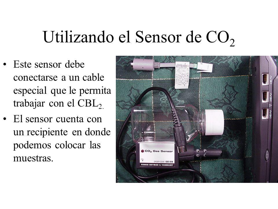Utilizando el Sensor de CO 2 Este sensor debe conectarse a un cable especial que le permita trabajar con el CBL 2.