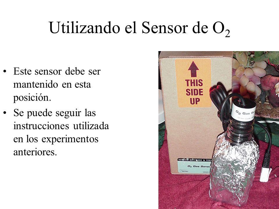 Utilizando el Sensor de O 2 Este sensor debe ser mantenido en esta posición.