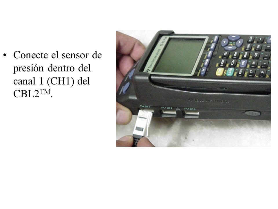 Conecte el sensor de presión dentro del canal 1 (CH1) del CBL2 TM.
