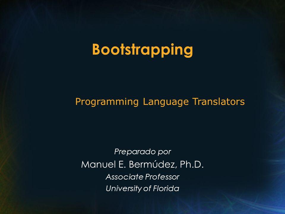 Bootstrapping Preparado por Manuel E. Bermúdez, Ph.D.