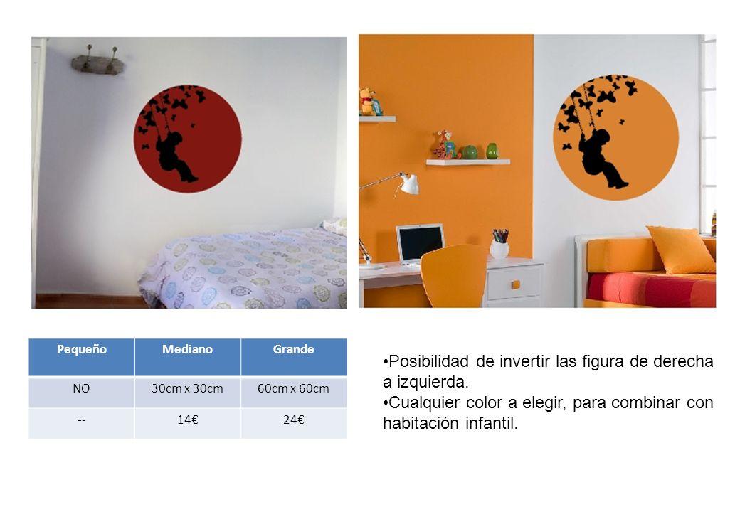 PequeñoMedianoGrande NO30cm x 30cm60cm x 60cm --14€24€ Posibilidad de invertir las figura de derecha a izquierda.