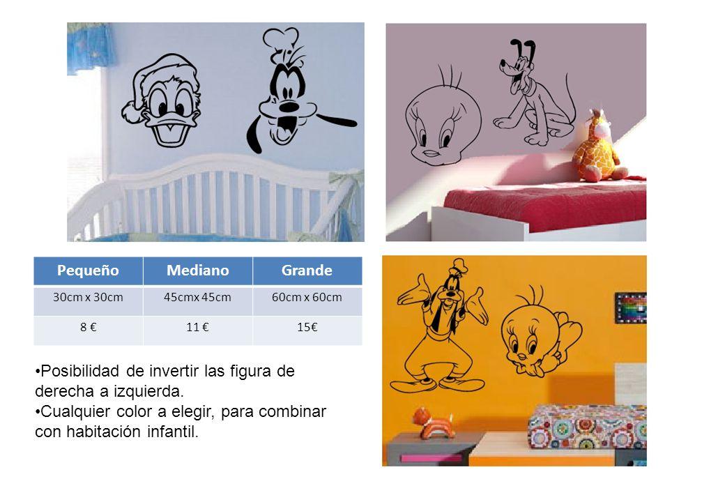 PequeñoMedianoGrande 30cm x 30cm45cmx 45cm60cm x 60cm 8 €11 €15€ Posibilidad de invertir las figura de derecha a izquierda.