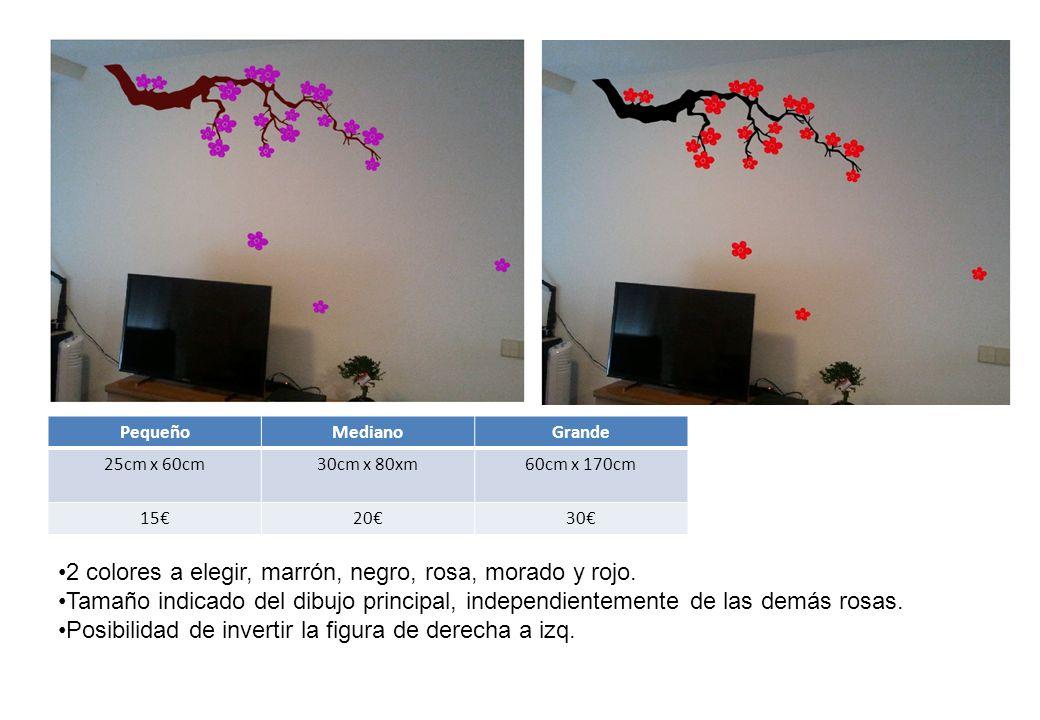 PequeñoMedianoGrande 25cm x 60cm30cm x 80xm60cm x 170cm 15€20€30€ 2 colores a elegir, marrón, negro, rosa, morado y rojo.
