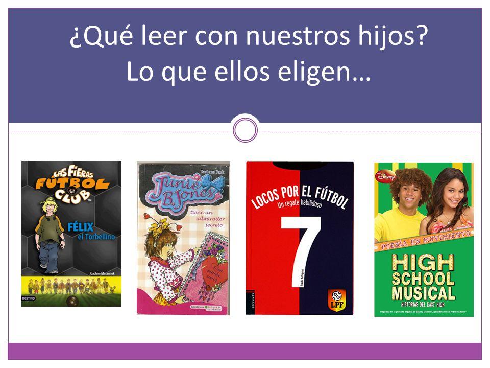 ¿Qué leer con nuestros hijos Lo que ellos eligen…