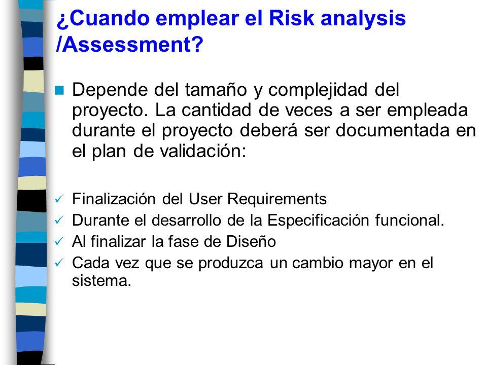 ¿Cuando emplear el Risk analysis /Assessment. Depende del tamaño y complejidad del proyecto.