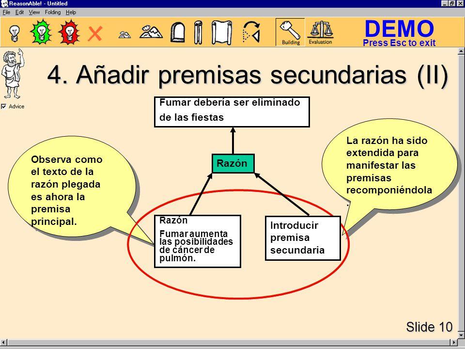 DEMO Slide 10 Press Esc to exit La razón ha sido extendida para manifestar las premisas recomponiéndola.