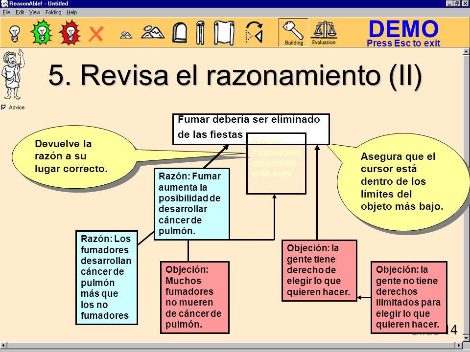DEMO Slide 14 Press Esc to exit Devuelve la razón a su lugar correcto.
