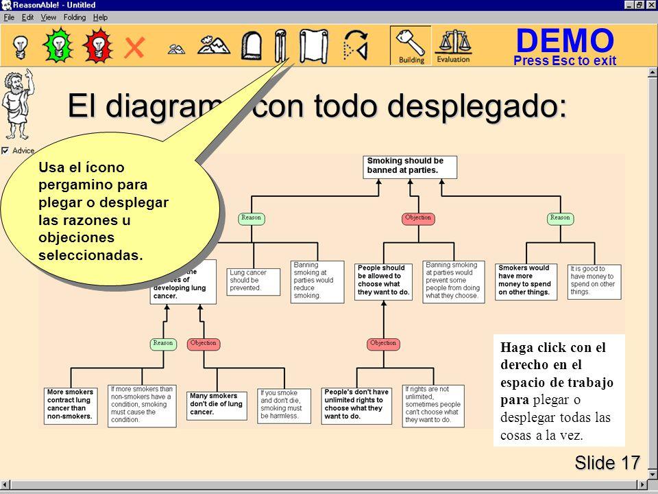 DEMO Slide 17 Press Esc to exit El diagrama con todo desplegado: Usa el ícono pergamino para plegar o desplegar las razones u objeciones seleccionadas.
