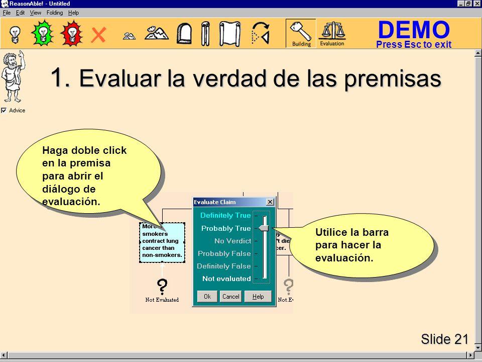 DEMO Slide 21 Press Esc to exit Utilice la barra para hacer la evaluación.