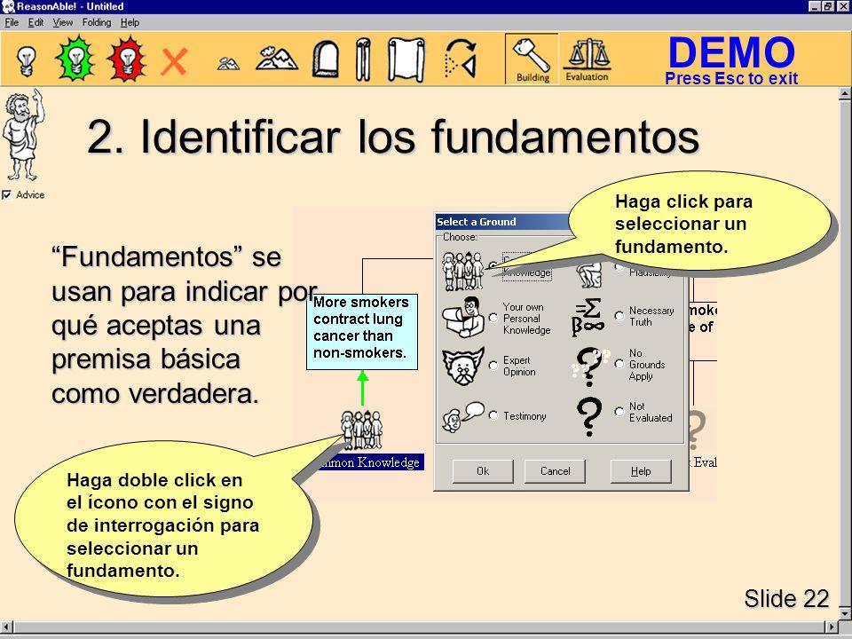 DEMO Slide 22 Press Esc to exit Haga click para seleccionar un fundamento.