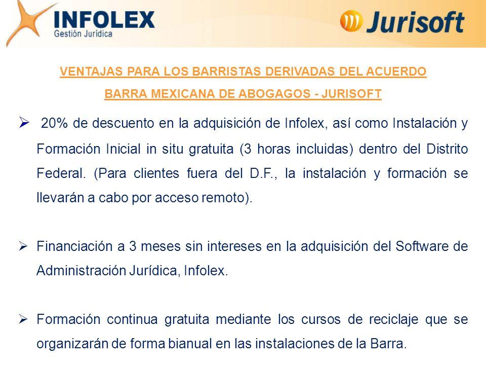  20% de descuento en la adquisición de Infolex, así como Instalación y Formación Inicial in situ gratuita (3 horas incluidas) dentro del Distrito Federal.