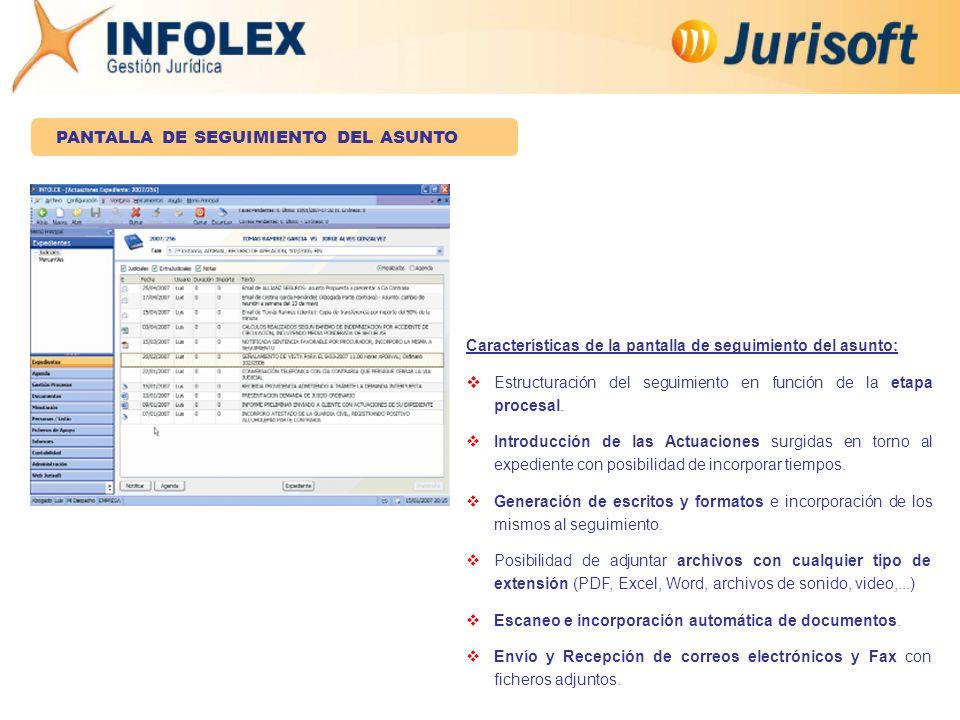 Características de la pantalla de seguimiento del asunto:  Estructuración del seguimiento en función de la etapa procesal.
