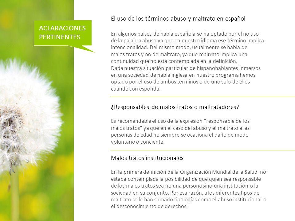 ACLARACIONES PERTINENTES El uso de los términos abuso y maltrato en español En algunos países de habla española se ha optado por el no uso de la palabra abuso ya que en nuestro idioma ese término implica intencionalidad.