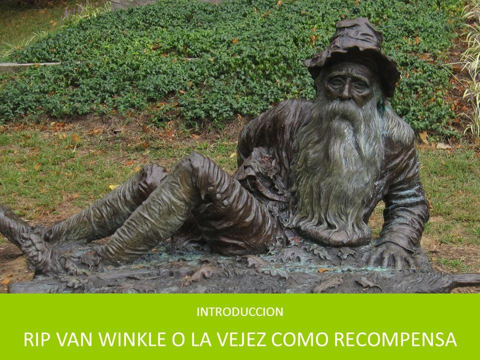 RIP VAN WINKLE O LA VEJEZ COMO RECOMPENSA INTRODUCCION