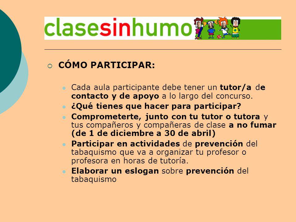  CÓMO PARTICIPAR: Cada aula participante debe tener un tutor/a de contacto y de apoyo a lo largo del concurso.
