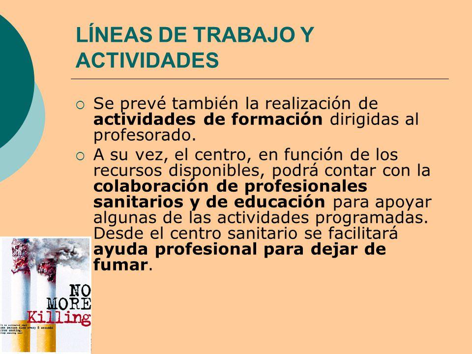 LÍNEAS DE TRABAJO Y ACTIVIDADES  Se prevé también la realización de actividades de formación dirigidas al profesorado.