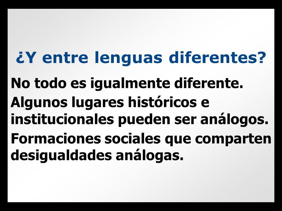 ¿Y entre lenguas diferentes. No todo es igualmente diferente.
