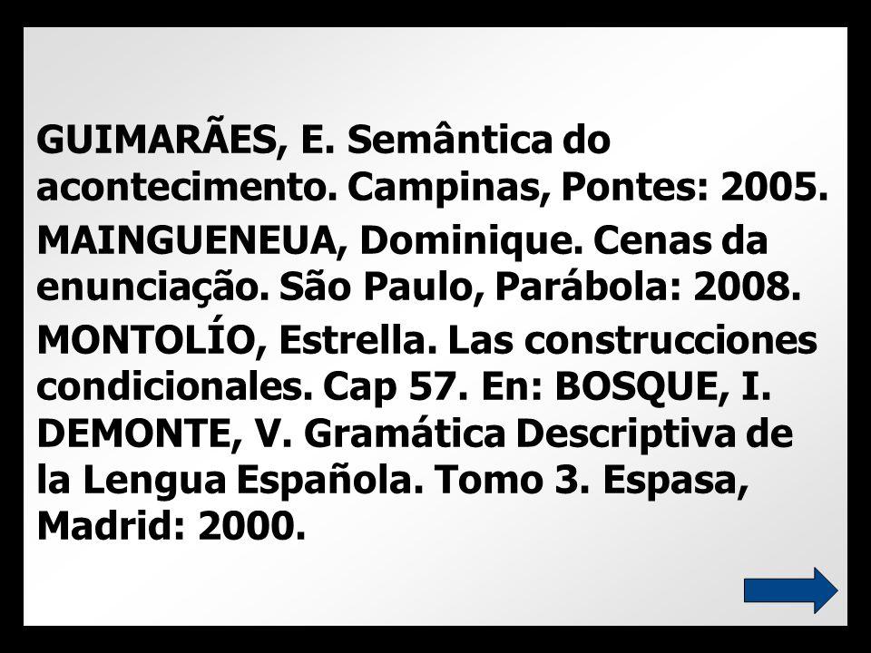 GUIMARÃES, E. Semântica do acontecimento. Campinas, Pontes: 2005.