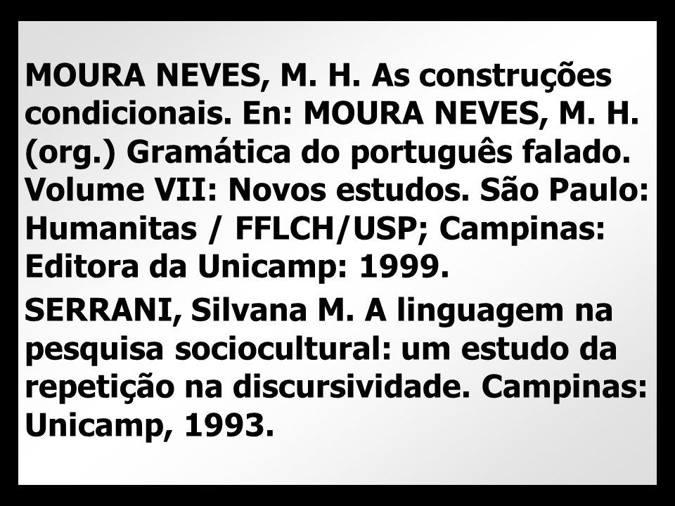 MOURA NEVES, M. H. As construções condicionais. En: MOURA NEVES, M.