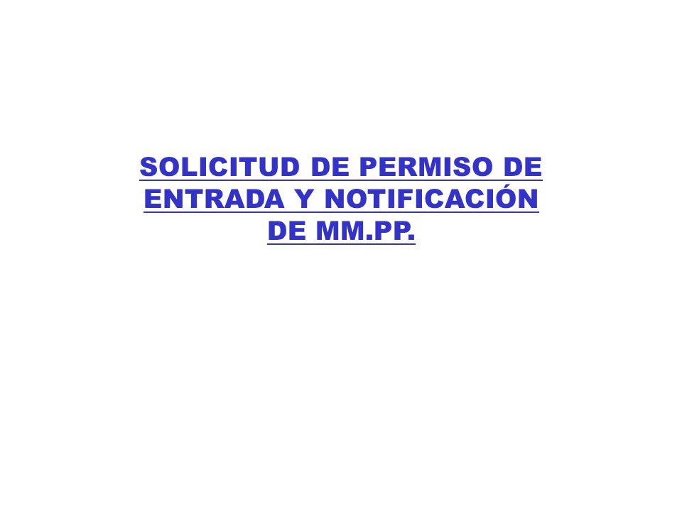 SOLICITUD DE PERMISO DE ENTRADA Y NOTIFICACIÓN DE MM.PP.