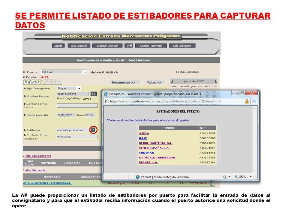 SE PERMITE LISTADO DE ESTIBADORES PARA CAPTURAR DATOS La AP puede proporcionar un listado de estibadores por puerto para facilitar la entrada de datos al consignatario y para que el estibador reciba información cuando el puerto autorice una solicitud donde él opere