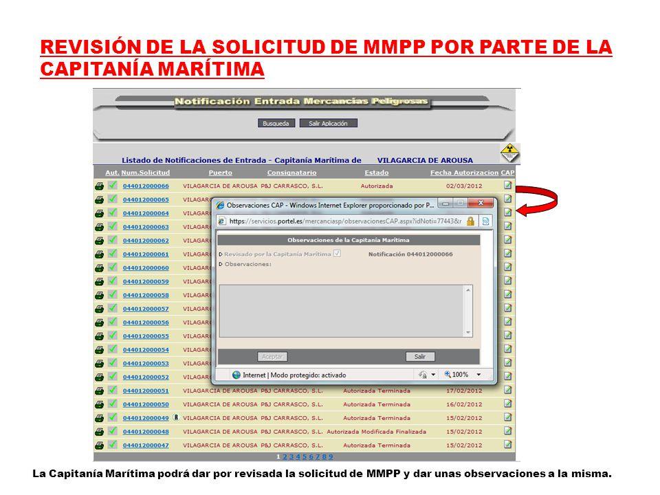 REVISIÓN DE LA SOLICITUD DE MMPP POR PARTE DE LA CAPITANÍA MARÍTIMA La Capitanía Marítima podrá dar por revisada la solicitud de MMPP y dar unas observaciones a la misma.