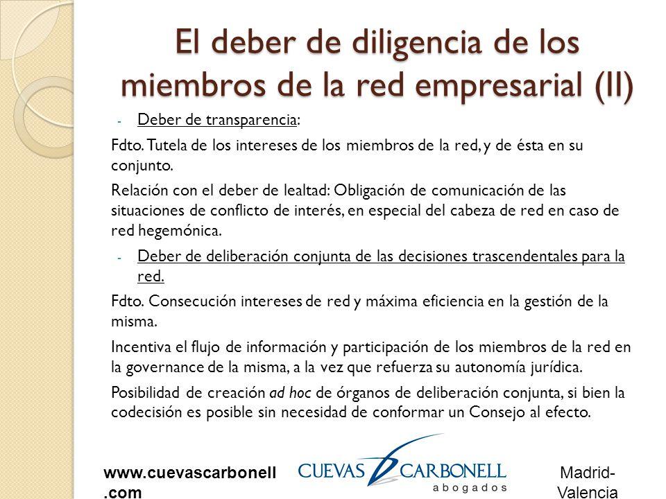 Madrid- Valencia www.cuevascarbonell.com El deber de diligencia de los miembros de la red empresarial (II) - Deber de transparencia: Fdto.