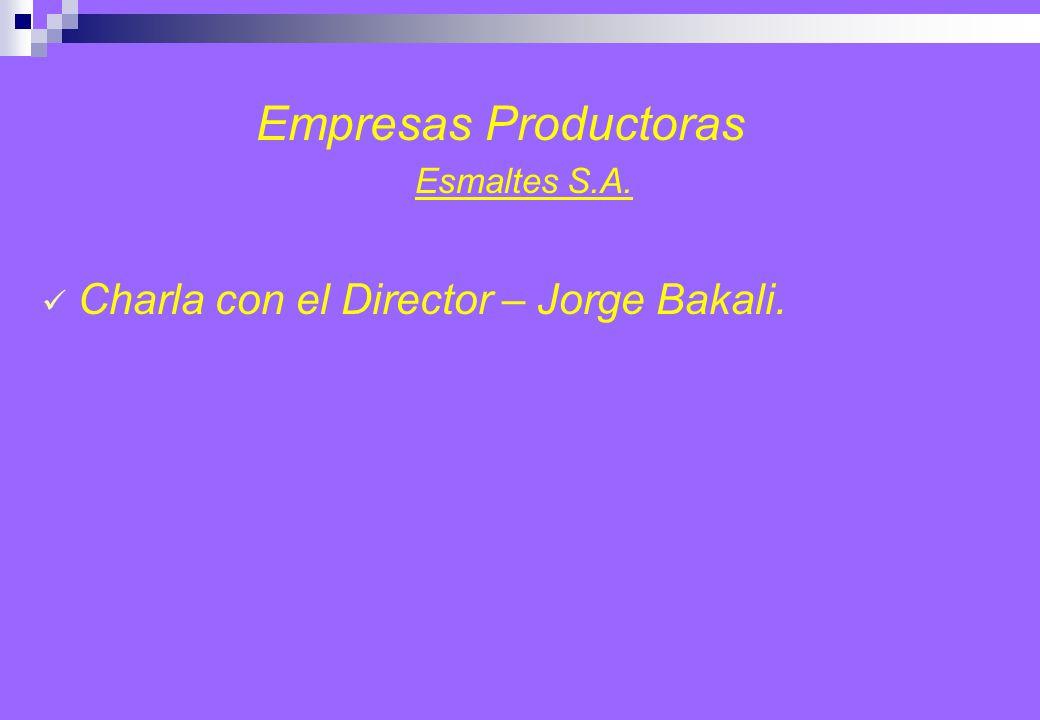Empresas Productoras Esmaltes S.A. Charla con el Director – Jorge Bakali.