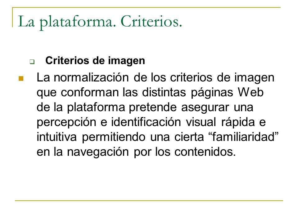La plataforma. Criterios.