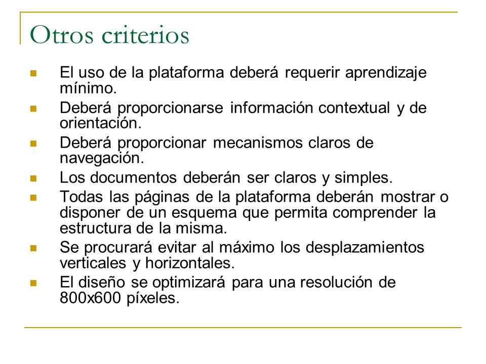 Otros criterios El uso de la plataforma deberá requerir aprendizaje mínimo.