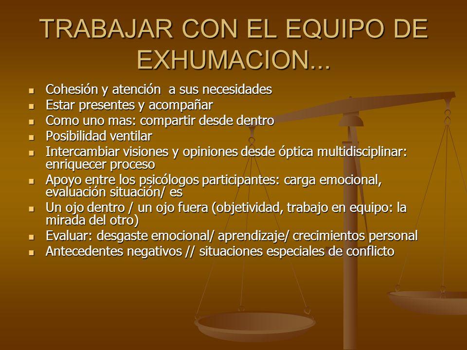 TRABAJAR CON EL EQUIPO DE EXHUMACION...