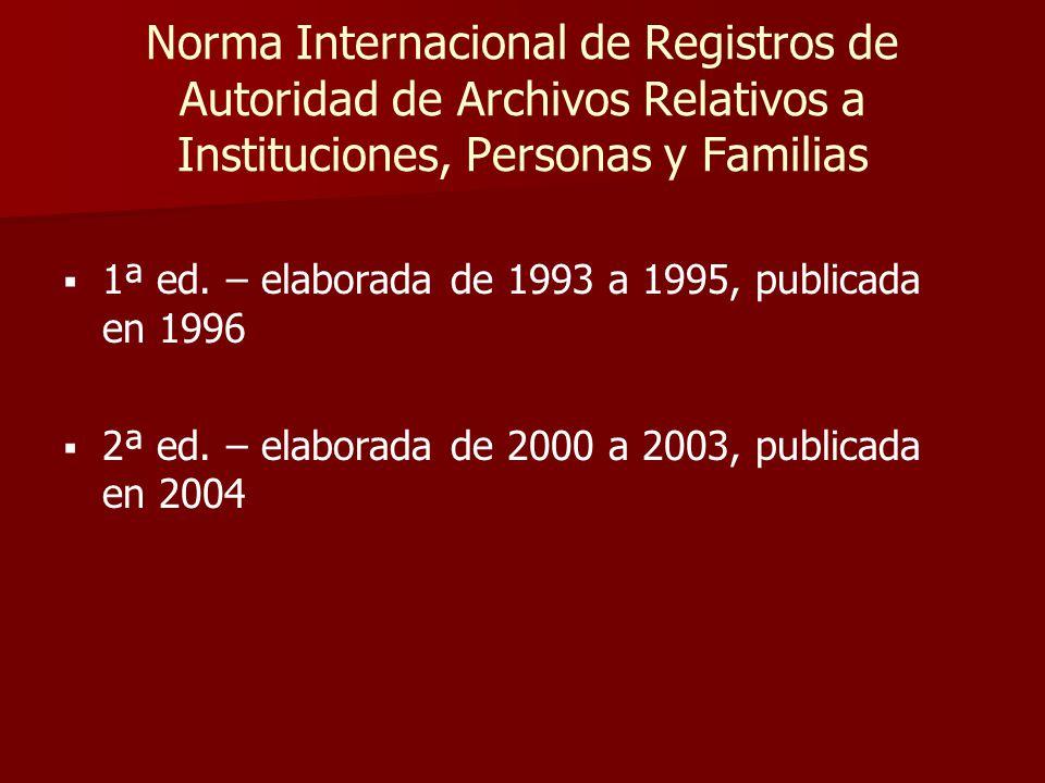 Norma Internacional de Registros de Autoridad de Archivos Relativos a Instituciones, Personas y Familias   1ª ed.