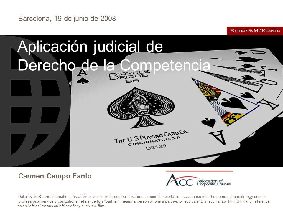 Barcelona, 19 de junio de 2008 Carmen Campo Fanlo Baker & McKenzie International is a Swiss Verein with member law firms around the world.