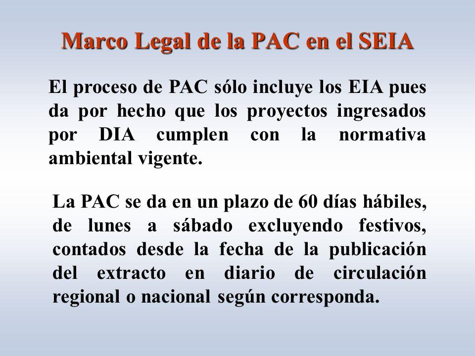 Marco Legal de la PAC en el SEIA El proceso de PAC sólo incluye los EIA pues da por hecho que los proyectos ingresados por DIA cumplen con la normativa ambiental vigente.