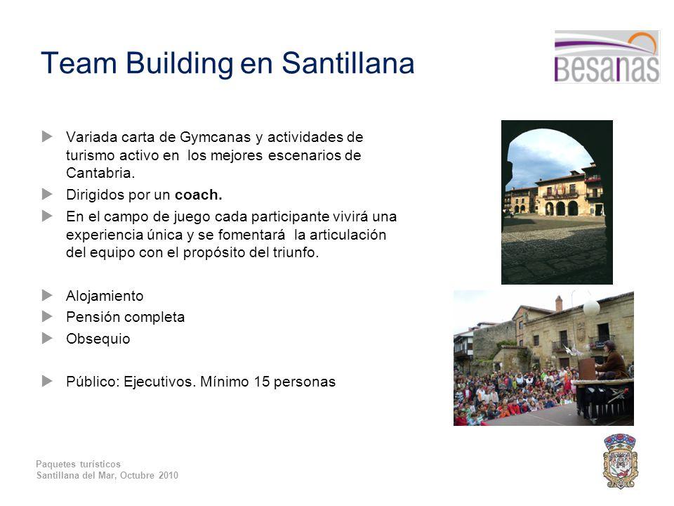 Paquetes turísticos Santillana del Mar, Octubre 2010 Team Building en Santillana  Variada carta de Gymcanas y actividades de turismo activo en los mejores escenarios de Cantabria.