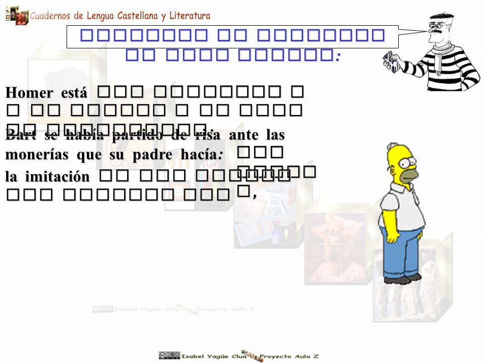 Contemos la historia de otra manera : Bart se había partido de risa ante las monerías que su padre hacía : y la bronca a su hijo es monumental.