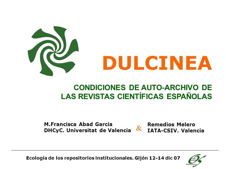 DULCINEA CONDICIONES DE AUTO-ARCHIVO DE LAS REVISTAS CIENTÍFICAS ESPAÑOLAS Ecología de los repositorios institucionales.